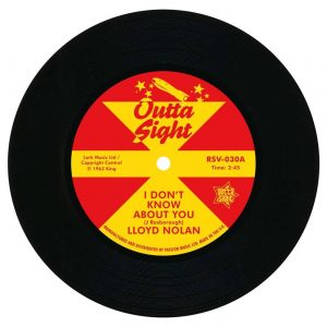 "Lloyd Nolan - I Don't Know About You / Rodger Green - Betty Mae 45 (Outta Sight) 7"" Vinyl"