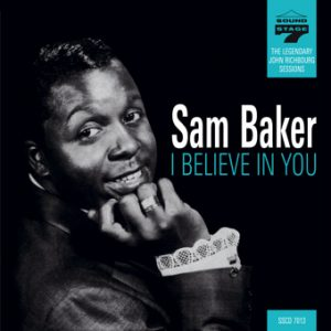 Sam Baker - I Believe In You - John Richbourg Sessions CD (Soulscape)