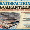 Satisfaction Guaranteed - 60 Soul Gems From The Vinyl Vaults - Various Artists 3x CD (My Generation Music)