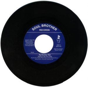 "Big Brooklyn Red - Taking It Too Far / So Inspired 45 (Soul Brother) 7"" Vinyl"