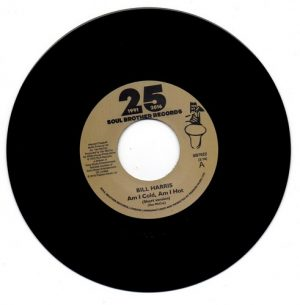 "Bill Harris - Am I Cold Am I Hot / (Long Version) 45 (Soul Brother) 7"" Vinyl"