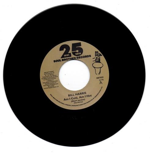 "Bill Harris - Am I Cold Am I Hot / (Long Version) 45 (Soul Brother) 7"" Vinyl"