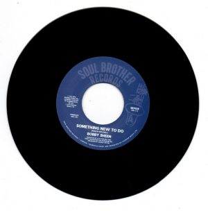 "Bobby Sheen - Something New To Do / I May Not Be What You Want 45 (Soul Brother) 7"" Vinyl"