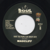 Madcliff - You Can Make The Change / What The People Say About Love 45