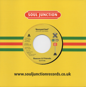 "Roscoe & Friends - Barnyard Soul / Watermelon Man / Do Watcha Know 45 (Soul Junction) 7"" Vinyl"