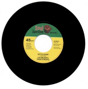 Lou Wilson & Today's People - Settle Down / Around The Corner From Love 45 (Soul Junction) 7' Vinyl