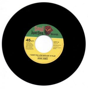 "Jesse James - I Gave You Love With An 'A' Plus / Are You Gonna Leave Me 45 (Soul Junction) 7"" Vinyl"