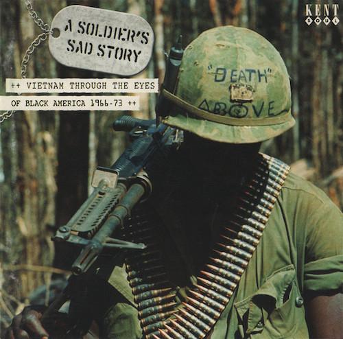 Soldier's Sad Story - Vietnam Through The Eyes Of Black America 1966-73 CD (Kent)