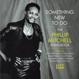 Something New To Do - The Phillip Mitchell Songbook - Various Artists CD (Kent)