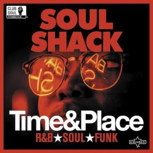 Soul Shack - Time & Place - Various Artists LP (Charly)