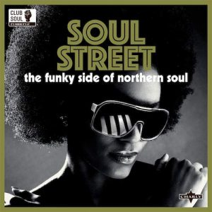 Soul Street - The Funky Side Of Northern Soul (Club Soul)