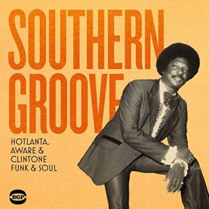 Southern Groove - Hotlanta, Aware & Clintone Funk & Soul - Various Artists CD (BGP)