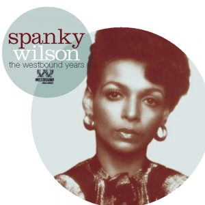 Spanky Wilson - The Westbound Years CD