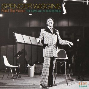 Spencer Wiggins - Feed The Flame - The Fame And XL Recordings CD