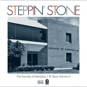 Steppin' Stone: The XL And Sounds Of Memphis Story Volume 3