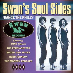 Swan's Soul Sides 'Dance The Philly' - Various Artists CD (Kent)