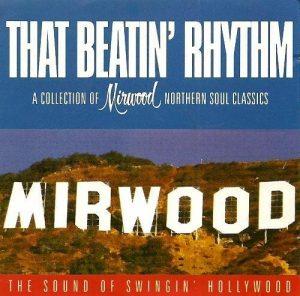 That Beatin' Rhythm - Mirwood Northern Soul Classics CD