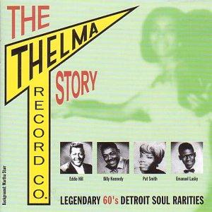 THELMA RECORDS CO. STORY Legendary 60s Detroit Soul Rarities CD -0