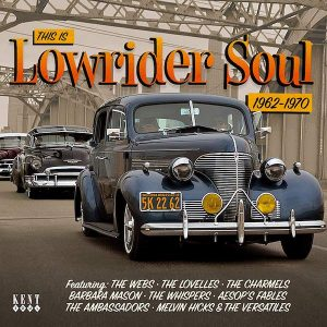 This Is Lowrider Soul 1962-1970 - Various Artists CD (Kent)
