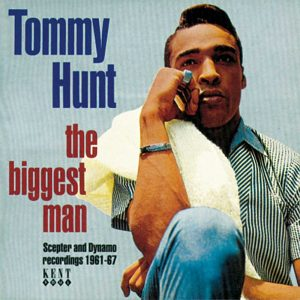 Tommy Hunt - The Biggest Man - Scepter & Dynamo Recordings 1961-67 CD
