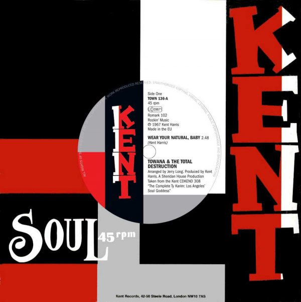 """Towana & Total Destruction - Wear Your Natural Baby / Ty Karim - You Really Made It Good To Me 45 (Kent) 7"""" Vinyl"""
