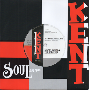 Milton James & The Creators - My Lonely Feeling / Kenard - What Did You Gain By That? 45