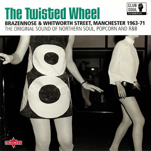 Twisted Wheel, Brazennose & Whitworth Street, Manchester 1963-71 - Various Artists LP (Charly)