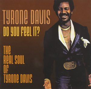 Tyrone Davis - Do You Feel It? The Real Soul Of Tyrone Davis CD (Expansion)