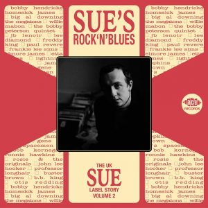 The UK Sue Label Story Volume 2 Sue's Rock 'n' Blues CD