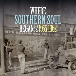 Where Southern Soul Began Volume 2 1955-1962 2CD
