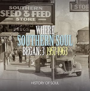 Where Southern Soul Began Volume 3 1957-1963 2CD