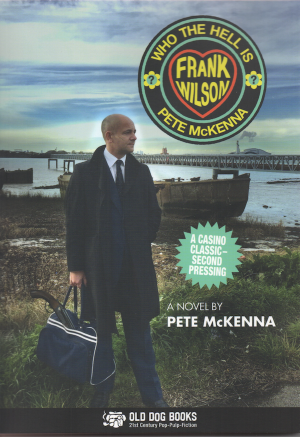 Who The Hell Is Frank Wilson? A Novel By Pete McKenna BOOK