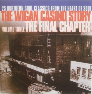 Wigan Casino Story Volume 3 - The Final Chapter CD