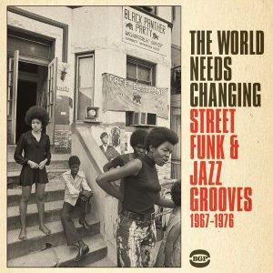 World Needs Changing - Street Funk & Jazz Grooves 1967-1976 - Various Artists CD (BGP)