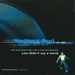 You Didn't Say A Word - New Northern Soul For A New Millennium CD